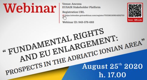"WEBINAR on ""FUNDAMENTAL RIGHTS AND EU ENLARGEMENT: PROSPECTS IN THE ADRIATIC IONIAN AREA"" - 25 AUGUST 2020"